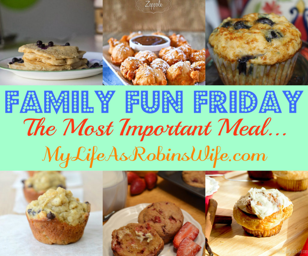 Family Fun Friday - Featuring Family Approved Recipes BREAKFAST!