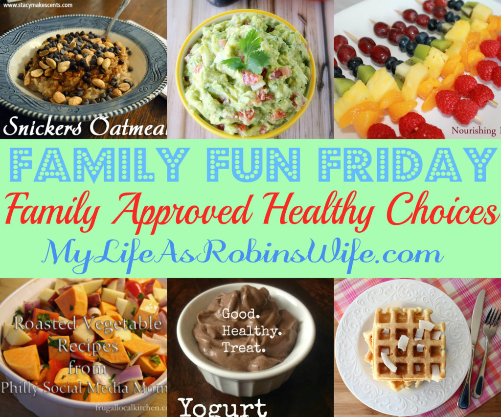 Family Approved Healthy Choices on MyLifeAsRobinsWife.com