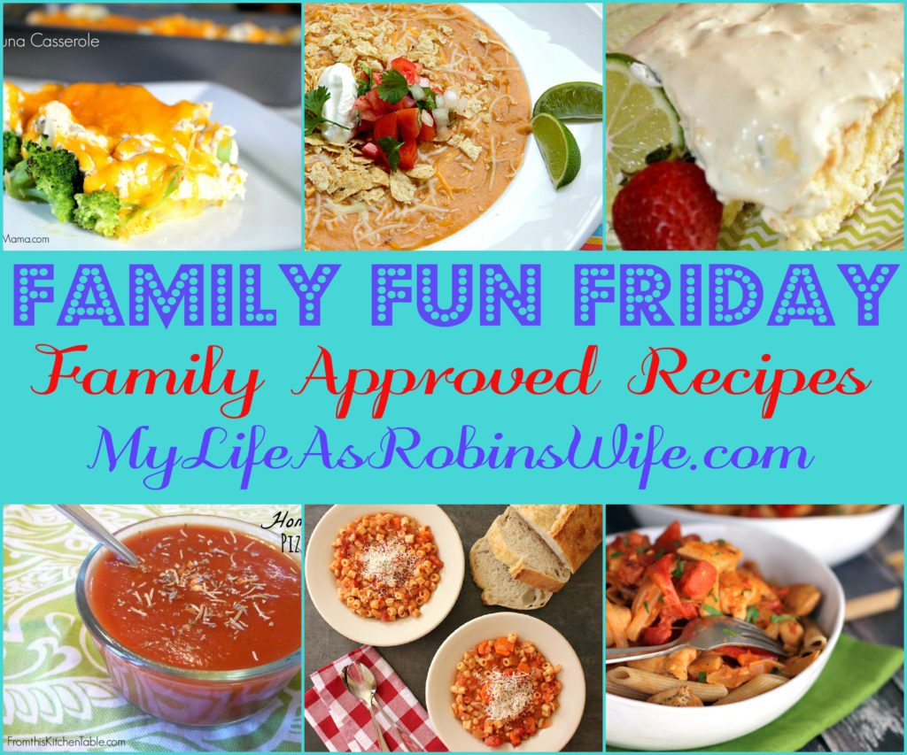 Family Approved Recipes at MyLifeAsRobinsWife.com