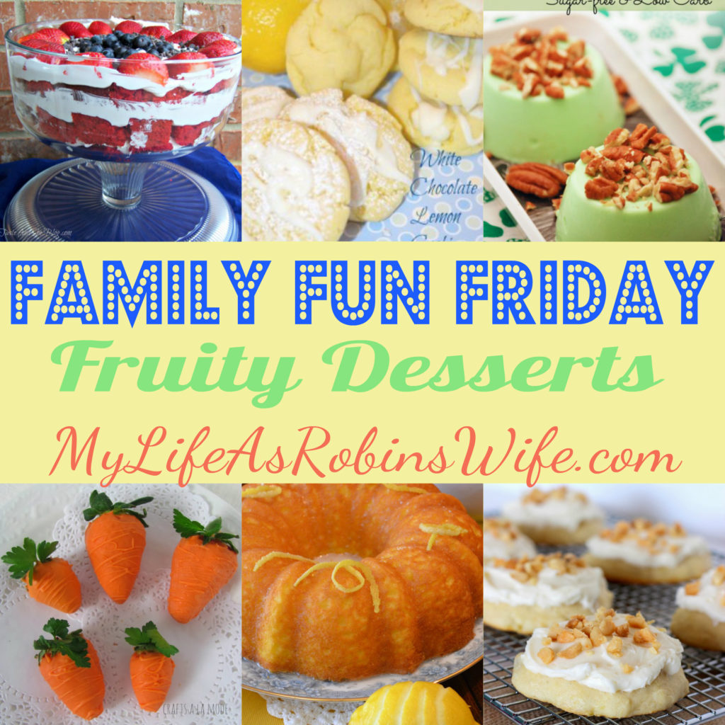 Family Fun Friday - Featuring Family Approved Desserts