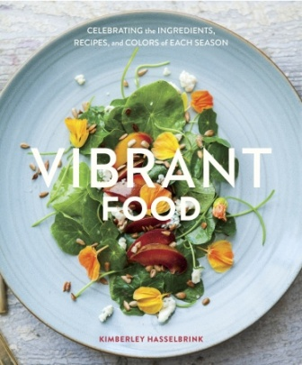 Vibrant Food by Kimberley Hasselbrink - Reviewed by MyLifeAsRobinsWife.com