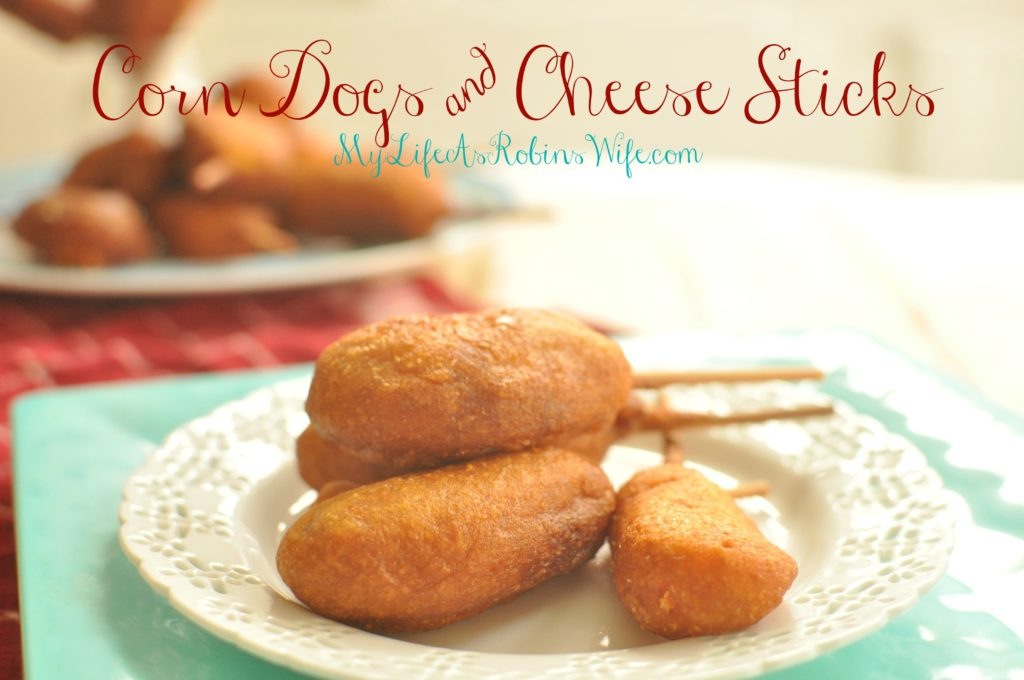 Corn Dogs and Cheese Sticks by MyLifeAsRobinsWife.com